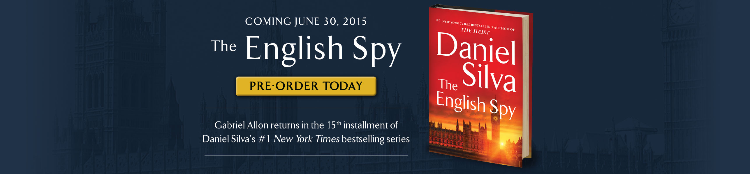 The English Spy, the 15th book in Daniel Silva's #1 New York Times bestselling Gabriel Allon Series